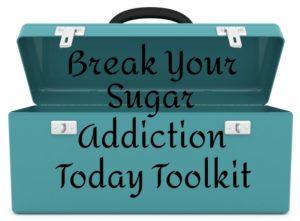 Break Your Sugar Addiction Toolkit